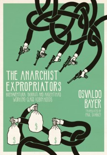 'The anarchist expropriators' of Osvaldo Bayer, by AK Press