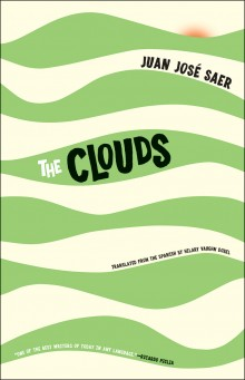 'The clouds' of Saer, published in USA by Open Letter