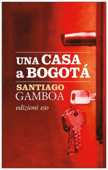 'A House in Bogotá' by Santiago Gamboa, published in Italy