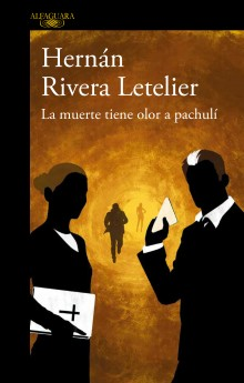 'Death Smells of Patchouli', the new novel by Rivera Letelier