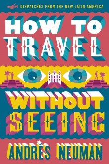 'How to Travel without Seeing' by Andrés Neuman in Restless books