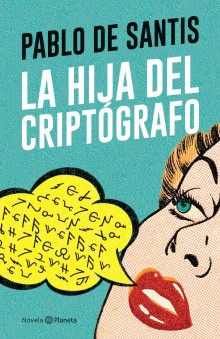 """The Cryptographer's Daughter"", the new book by Pablo De Santis"