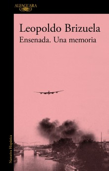 """Ensenada. A Memory,"" Leopoldo Brizuela's new novel"