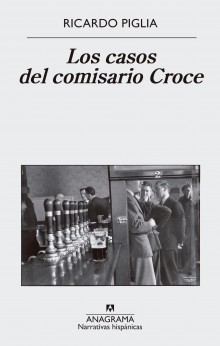"""The Captain Croce Casebook"", the new book by Piglia"