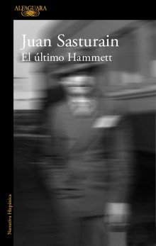 """The Last Hammett"", the newest novel by Sasturain"