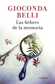 """The Fever of Memory"", the new novel by Gioconda Belli"