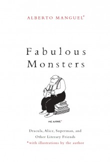 """Fabulous Monsters"" the new book by Alberto Manguel"